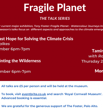 Fragile Planet: The Talk Series at the Royal Cornwall Museum